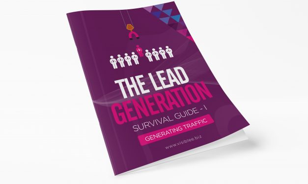 The Lead Generation Survival Guide I : Generating Traffic