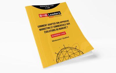 Comment adapter son approche marketing et commerciale aux évolutions du marché ?